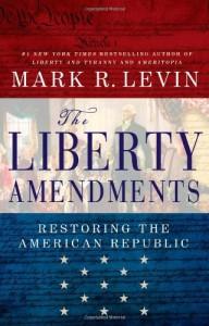 Liberty Amendments by Mark Levin