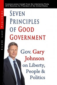 Seven Principles of Good Government by Gary Johnson